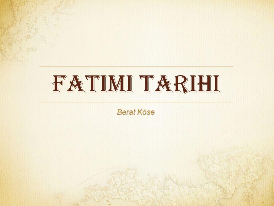 FatImi Tarihi Berat Köse