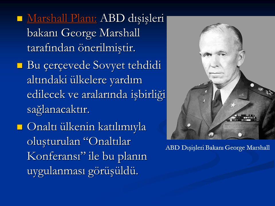 Marshall Planı: ABD dışişleri bakanı George Marshall tarafından önerilmiştir.