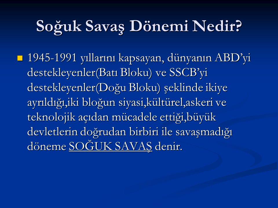 Batı Bloku'nun SSCB'nin yayılmasına karşı aldığı önlemler Truman Doktrini: ABD başkanı Truman tarafından Sovyet tehdidi altındaki Türkiye ve Yunanistan'a yardım edilmesini ön gören doktrindir.