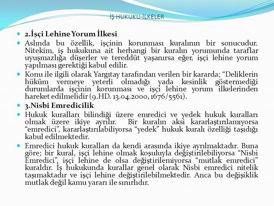 T.C YARGITAY 9.HUKUK DAİRESİ Esas No. 2007/9302 Karar No.