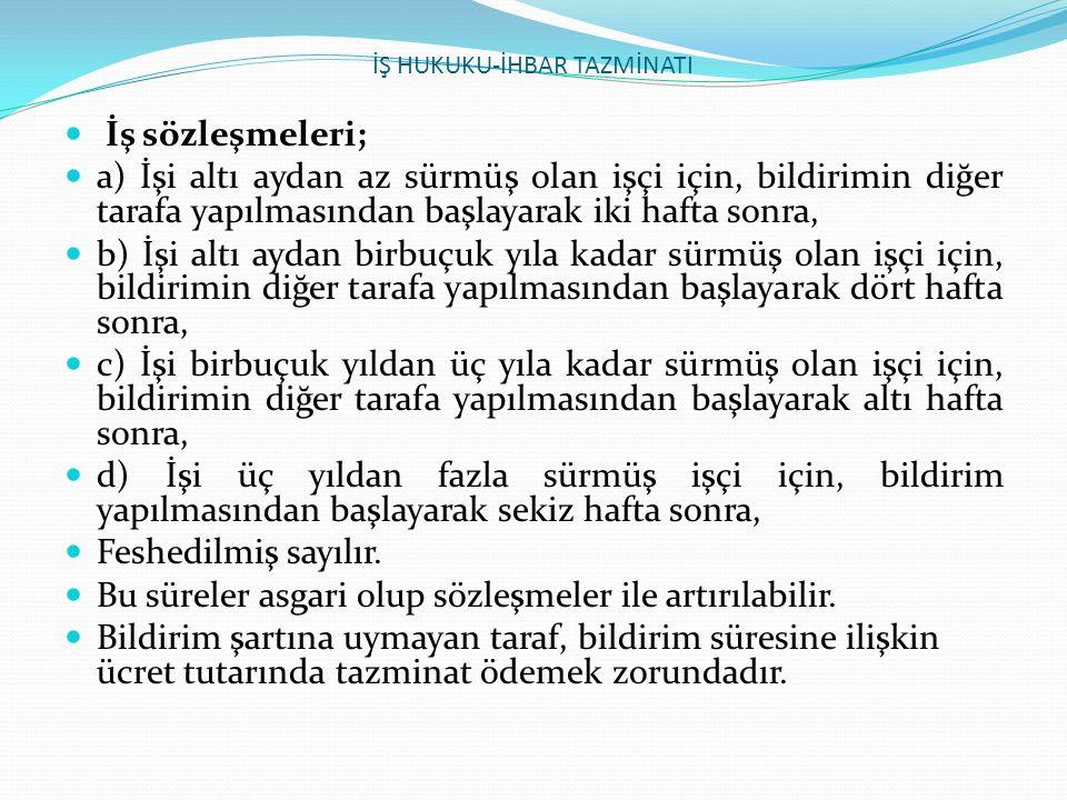 İŞ HUKUKU-ÇALIŞMA VE DİNLENME SÜRELERİ GECE ÇALIŞMASI Gece çalışması 4857 sayılı Kanun'un 69.