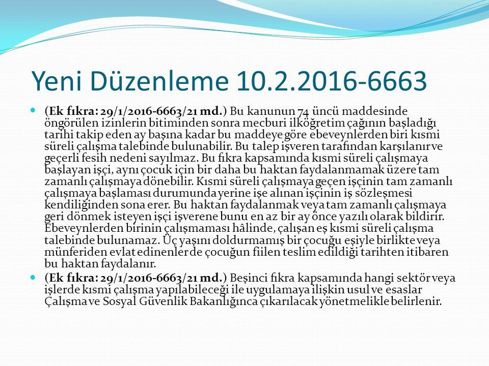 Yeni Düzenleme 10.2.2016-6663 (Ek fıkra: 29/1/2016-6663/21 md.) Bu kanunun 74 üncü maddesinde öngörülen izinlerin bitiminden sonra mecburi ilköğretim