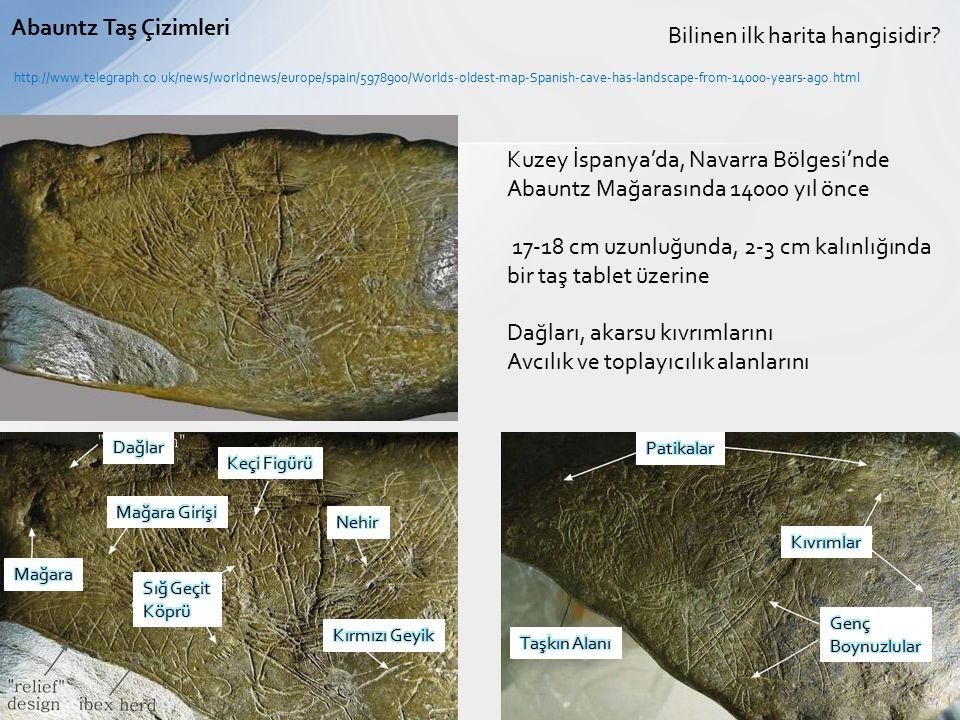 Bilinen ilk harita hangisidir? http://www.telegraph.co.uk/news/worldnews/europe/spain/5978900/Worlds-oldest-map-Spanish-cave-has-landscape-from-14000-