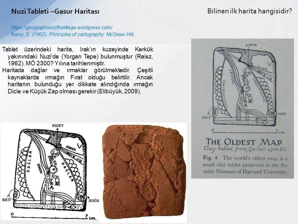 Tablet üzerindeki harita, Irak'ın kuzeyinde Kerkük yakınındaki Nuzi'de (Yorgan Tepe) bulunmuştur (Raisz, 1962). MÖ 2300? Yılına tarihlenmiştir. Harita