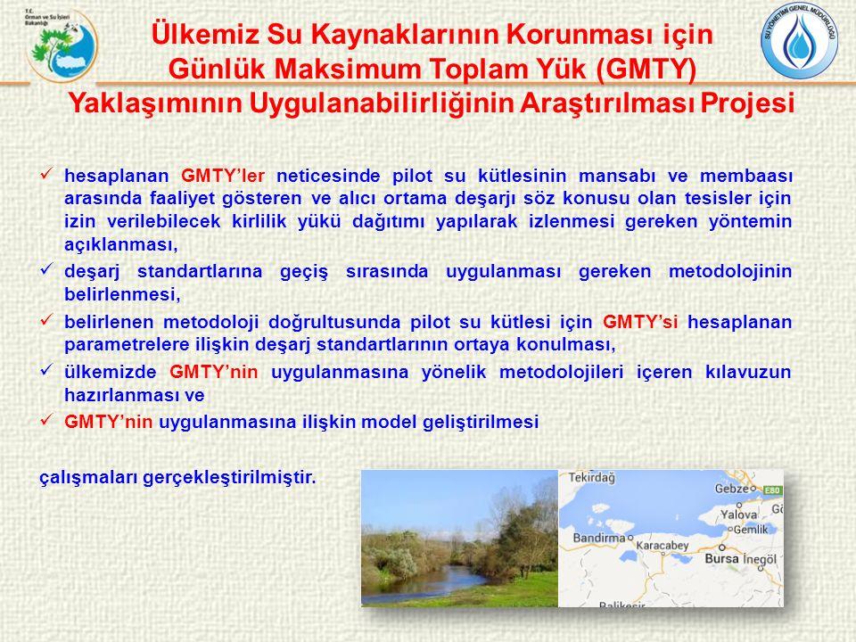 Ülkemiz Su Kaynaklarının Korunması için Günlük Maksimum Toplam Yük (GMTY) Yaklaşımının Uygulanabilirliğinin Araştırılması Projesi hesaplanan GMTY'ler