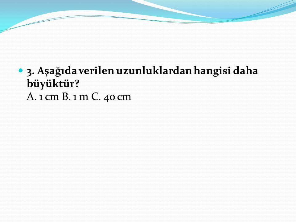2. Metre kısaca hangi simgeyle gösterilir? A. kg B. m C. Gr