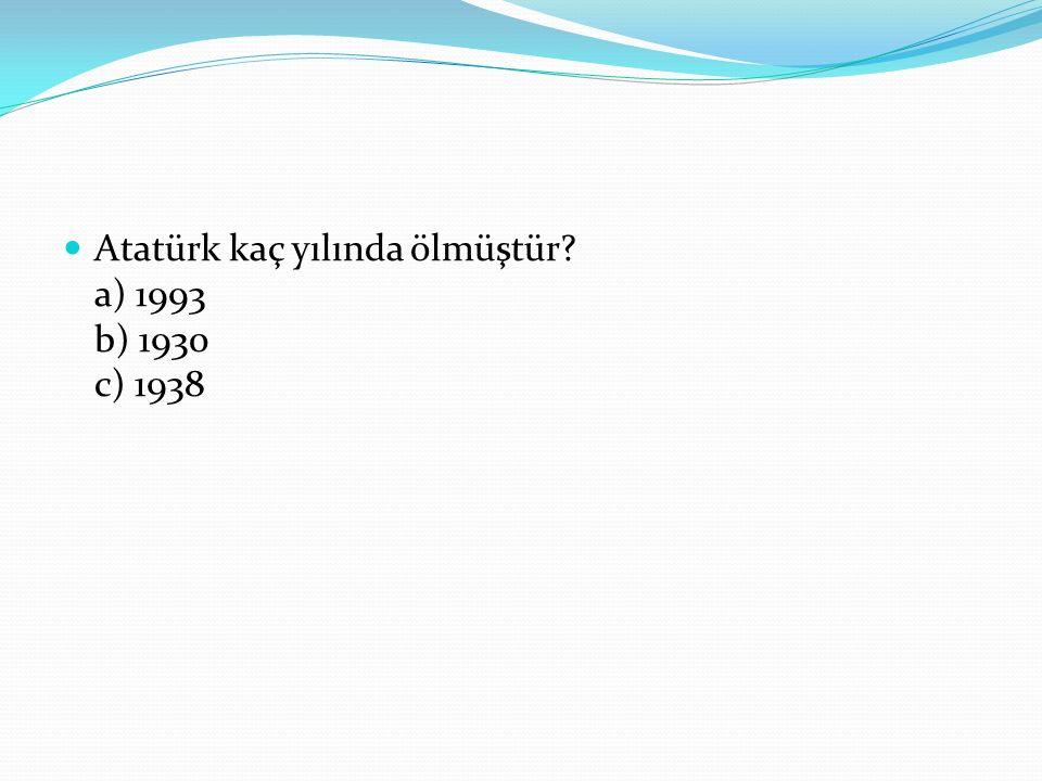 Atatürk'ün annesinin adı nedir? a) Zübeyde Hanım b) Makbule Hanım c) Ayşe Hanım