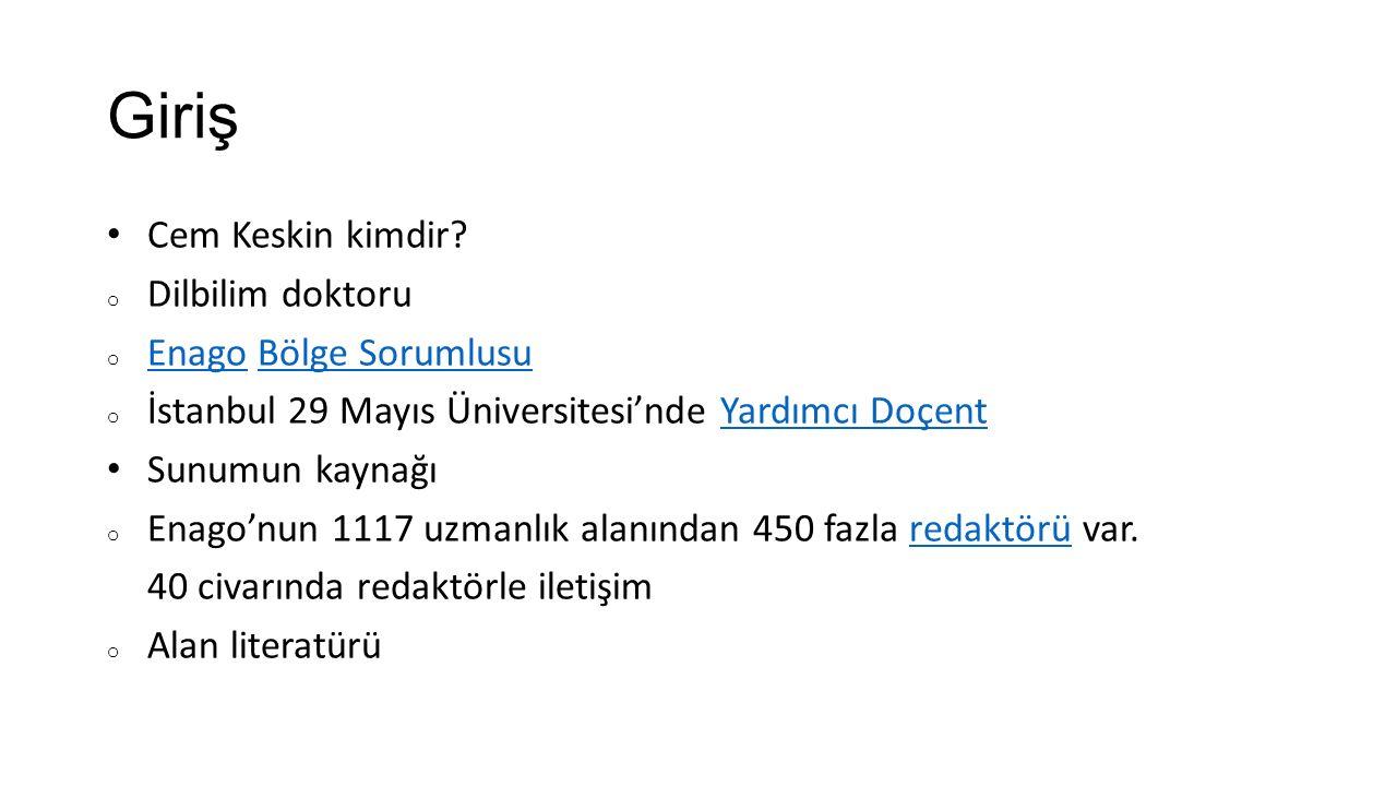 Giriş Cem Keskin kimdir? o Dilbilim doktoru o Enago Bölge Sorumlusu EnagoBölge Sorumlusu o İstanbul 29 Mayıs Üniversitesi'nde Yardımcı DoçentYardımcı