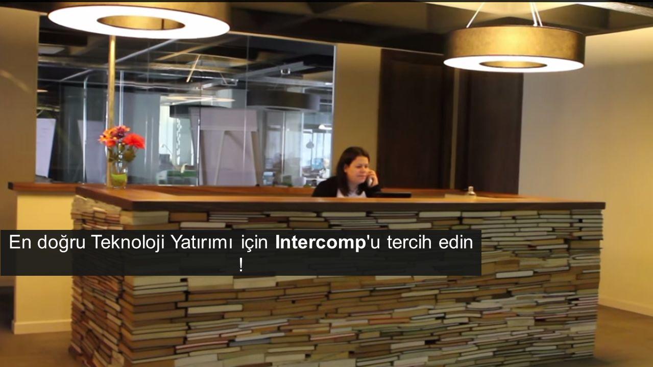 En doğru Teknoloji Yatırımı için Intercomp'u tercih edin !