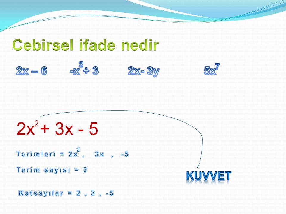 Ör) -3x – 5 ve 2x + 6 ifadelerinin toplamı ve farkı nedir .