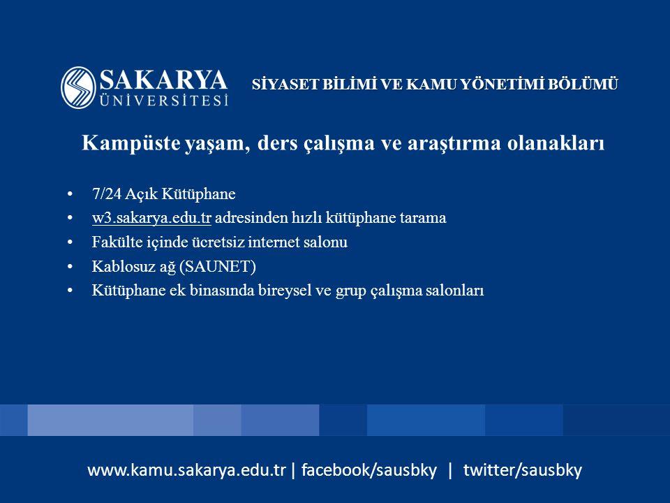 www.kamu.sakarya.edu.tr | facebook/sausbky | twitter/sausbky Kampüste yaşam, ders çalışma ve araştırma olanakları 7/24 Açık Kütüphane w3.sakarya.edu.t