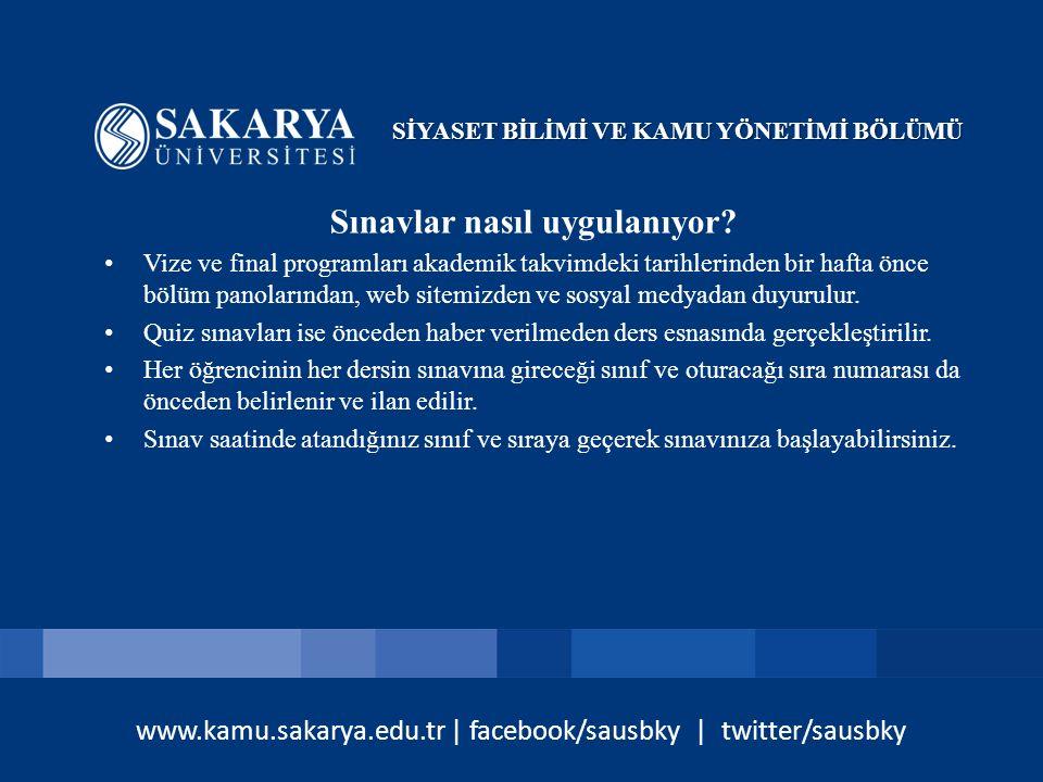 www.kamu.sakarya.edu.tr | facebook/sausbky | twitter/sausbky Sınavlar nasıl uygulanıyor? Vize ve final programları akademik takvimdeki tarihlerinden b