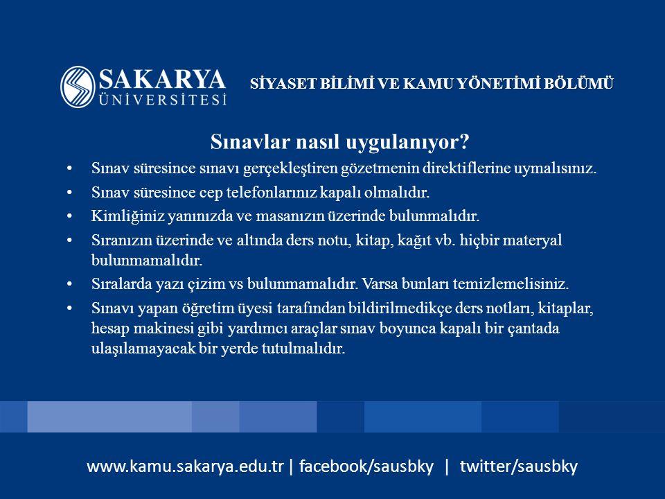 www.kamu.sakarya.edu.tr | facebook/sausbky | twitter/sausbky Sınavlar nasıl uygulanıyor? Sınav süresince sınavı gerçekleştiren gözetmenin direktifleri