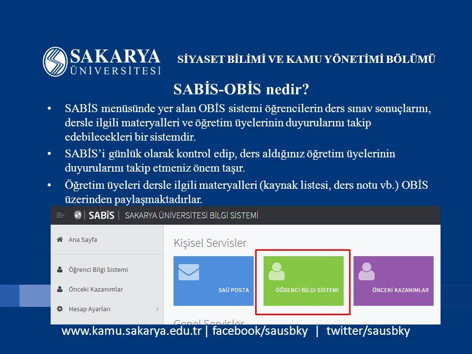 www.kamu.sakarya.edu.tr | facebook/sausbky | twitter/sausbky SABİS-OBİS nedir? SABİS menüsünde yer alan OBİS sistemi öğrencilerin ders sınav sonuçları