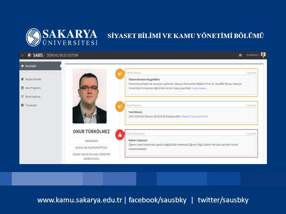 www.kamu.sakarya.edu.tr | facebook/sausbky | twitter/sausbky SİYASET BİLİMİ VE KAMU YÖNETİMİ BÖLÜMÜ