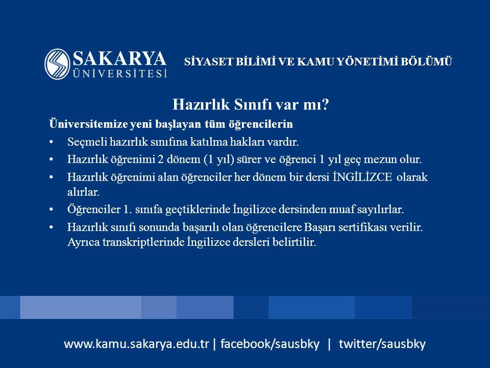 www.kamu.sakarya.edu.tr | facebook/sausbky | twitter/sausbky Hazırlık Sınıfı var mı? Üniversitemize yeni başlayan tüm öğrencilerin Seçmeli hazırlık sı