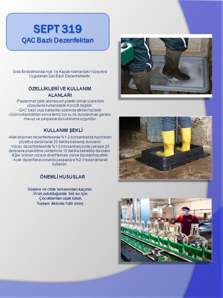 Gıda Endüstrisinde Açık Ve Kapalı Alanlardaki Yüzeylere Uygulanan Qac Bazlı Dezenfektantır. ÖZELLİKLERİ VE KULLANIM ALANLARI -Paslanmaz çelik,alüminyu