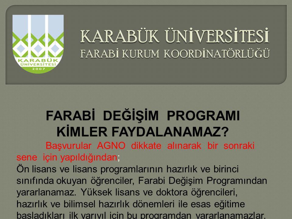 FARABİ DEĞİŞİM PROGRAMI KİMLER FAYDALANAMAZ.