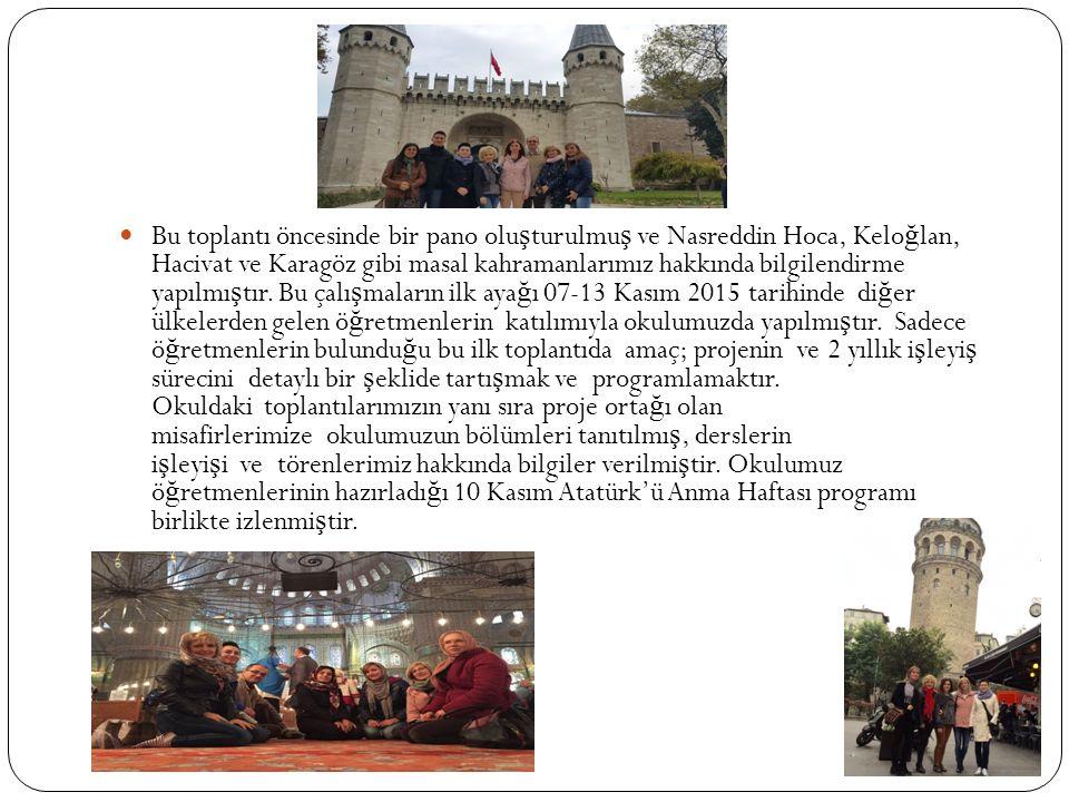 Bu toplantı öncesinde bir pano olu ş turulmu ş ve Nasreddin Hoca, Kelo ğ lan, Hacivat ve Karagöz gibi masal kahramanlarımız hakkında bilgilendirme yapılmı ş tır.