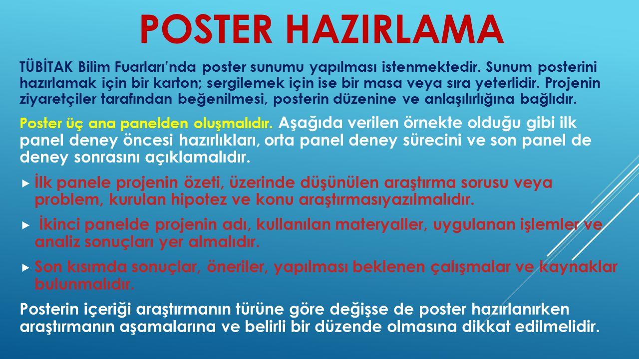 POSTER HAZIRLAMA TÜBİTAK Bilim Fuarları'nda poster sunumu yapılması istenmektedir.