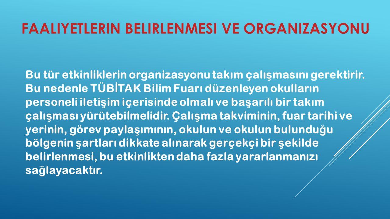 FAALIYETLERIN BELIRLENMESI VE ORGANIZASYONU Bu tür etkinliklerin organizasyonu takım çalı ş masını gerektirir.