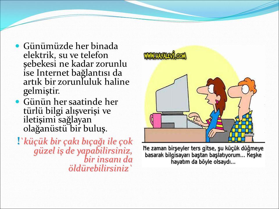Günümüzde her binada elektrik, su ve telefon şebekesi ne kadar zorunlu ise Internet bağlantısı da artık bir zorunluluk haline gelmiştir.
