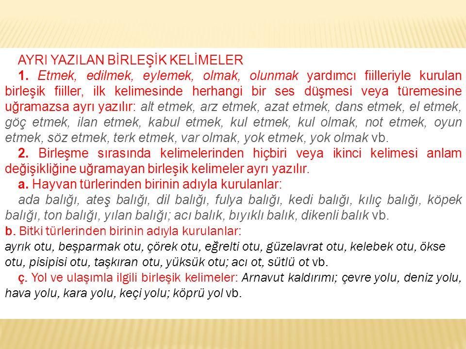 AYRI YAZILAN BİRLEŞİK KELİMELER 1.