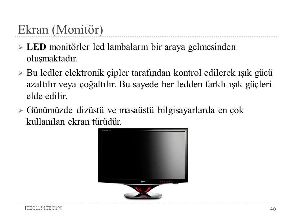 Ekran (Monitör)  LED monitörler led lambaların bir araya gelmesinden oluşmaktadır.
