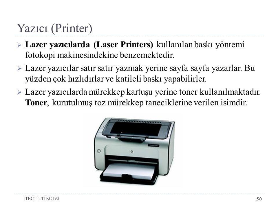 Yazıcı (Printer)  Lazer yazıcılarda (Laser Printers) kullanılan baskı yöntemi fotokopi makinesindekine benzemektedir.