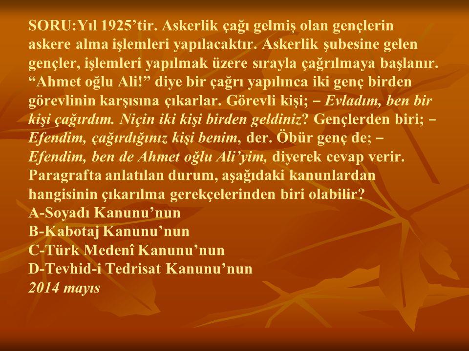 SORU:Yıl 1925'tir. Askerlik çağı gelmiş olan gençlerin askere alma işlemleri yapılacaktır. Askerlik şubesine gelen gençler, işlemleri yapılmak üzere s