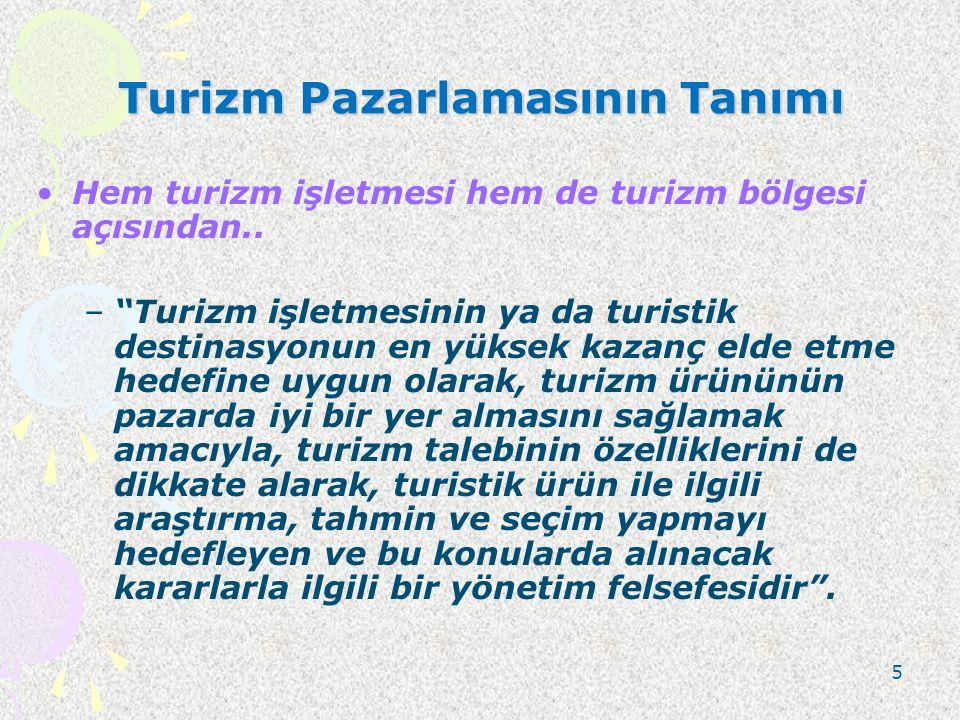 """Turizm Pazarlamasının Tanımı Hem turizm işletmesi hem de turizm bölgesi açısından.. –""""Turizm işletmesinin ya da turistik destinasyonun en yüksek kazan"""