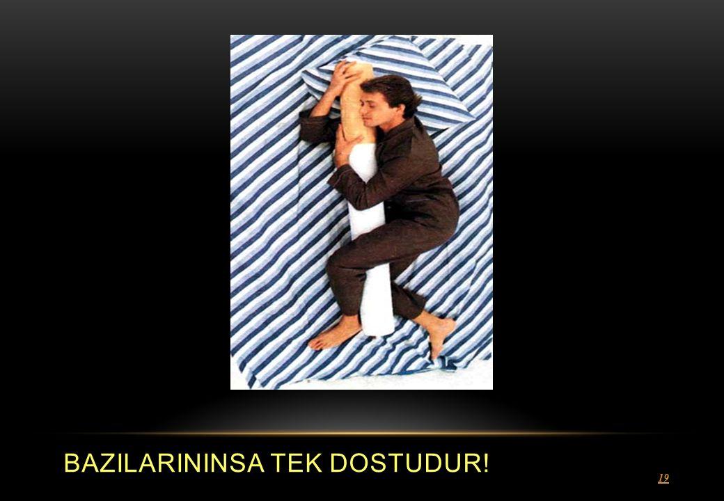 BAZILARININSA TEK DOSTUDUR! 19