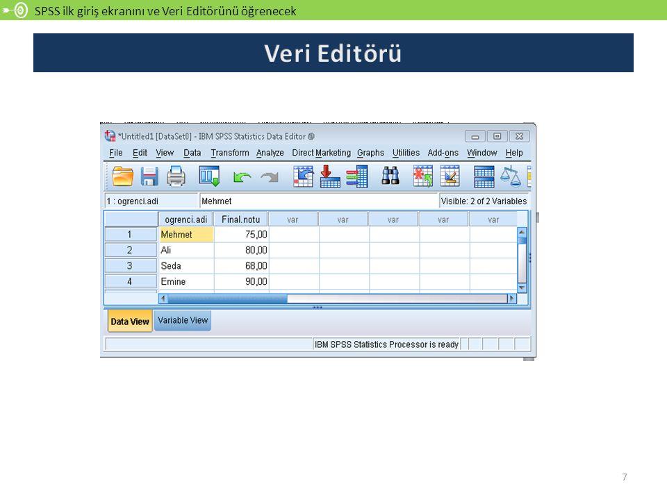 SPSS ilk giriş ekranını ve Veri Editörünü öğrenecek 7
