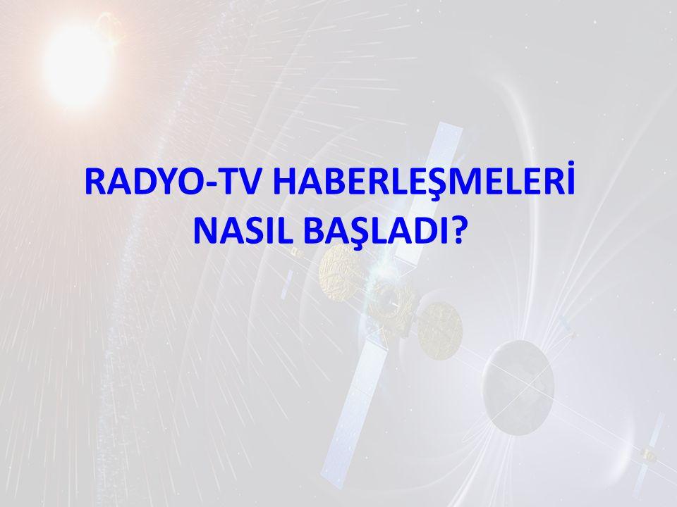 RADYO-TV HABERLEŞMELERİ NASIL BAŞLADI?