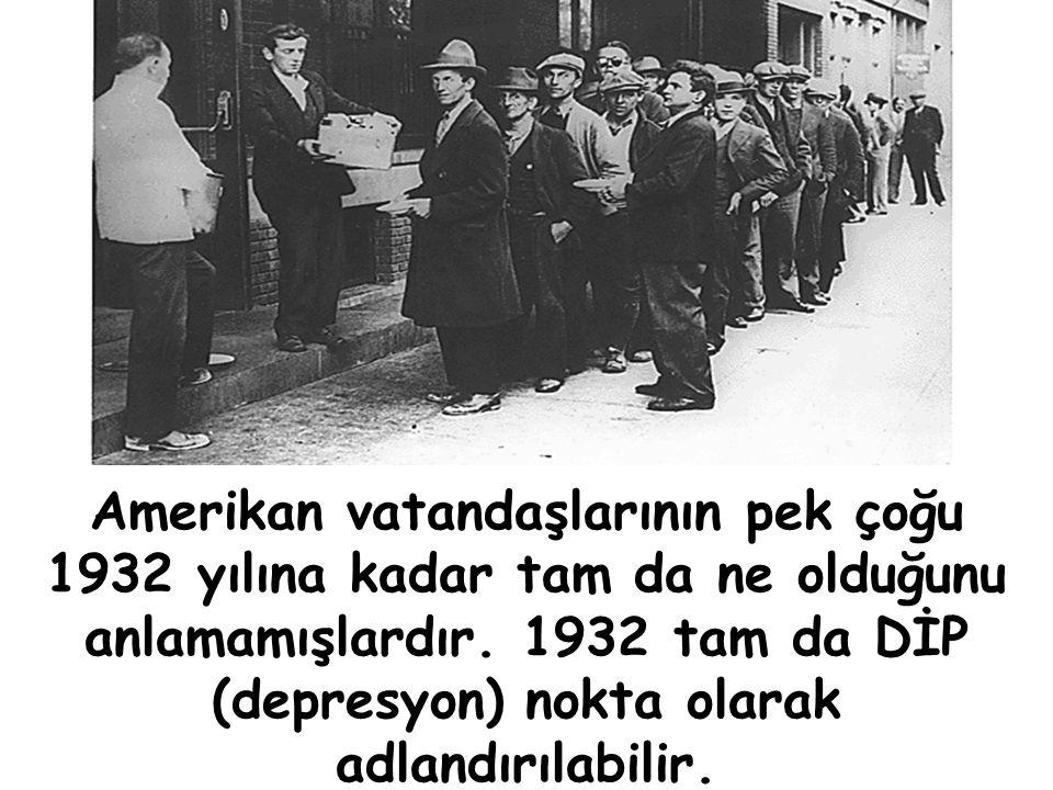 1929-1933 yılları arasında, ABD'de GSYİH %30 GERİLEMİŞTİR. Amerikan Borsası %90 düzeyinde değer kaybetmiştir.
