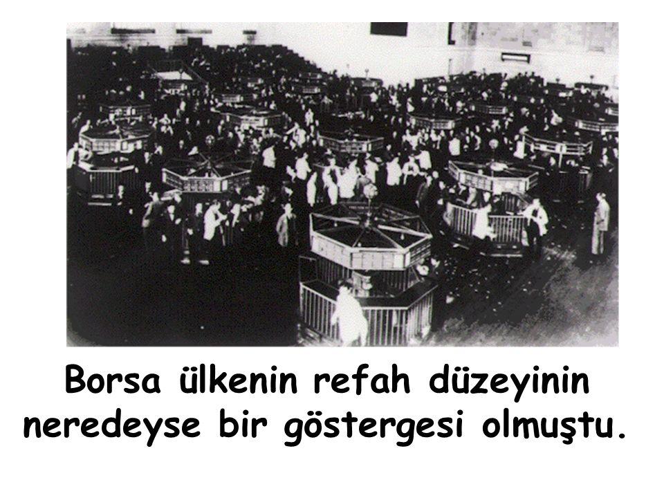1920'lerde İnsanların UMUT'larından beslenen bir Borsa mevcuttu.Nasıl tüketici kredisi almak kolaysa, borçlanıp borç para ile borsa kağıtları üzerinde