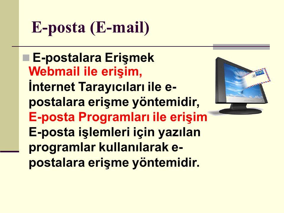 E-posta Programları Programın kurulduğu bilgisayardan mail göndermek - almak, mailleri arşivlemek amacıyla kullanılır.