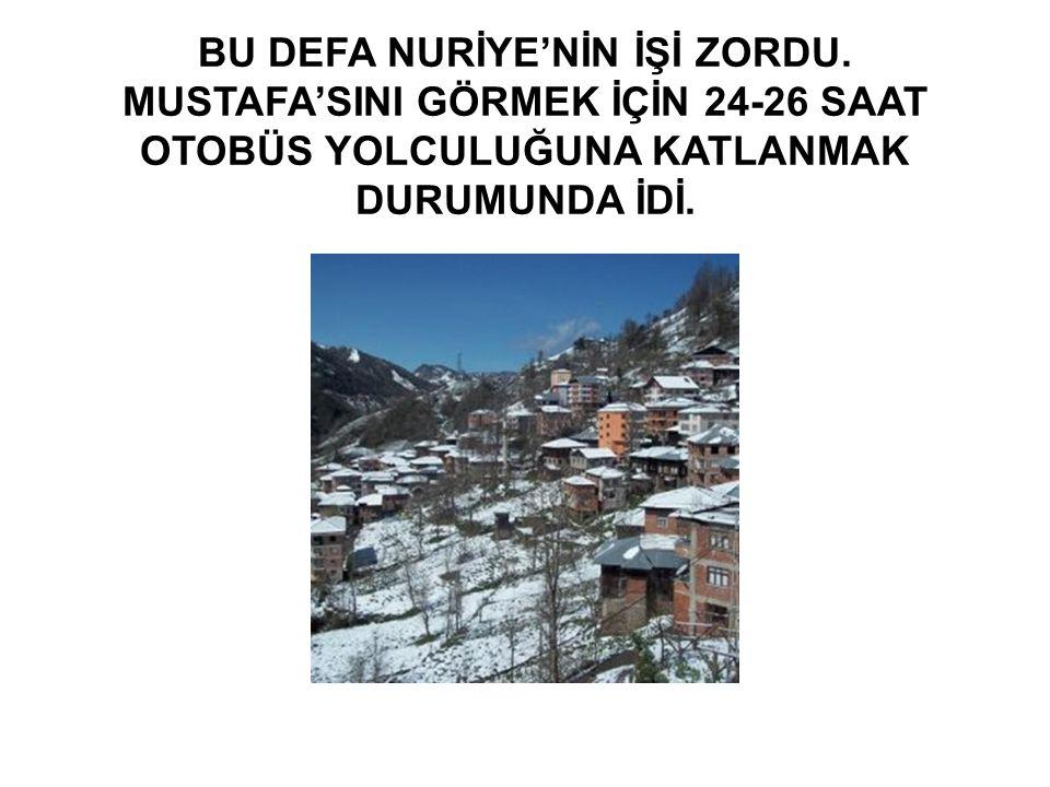 BU DEFA NURİYE'NİN İŞİ ZORDU.