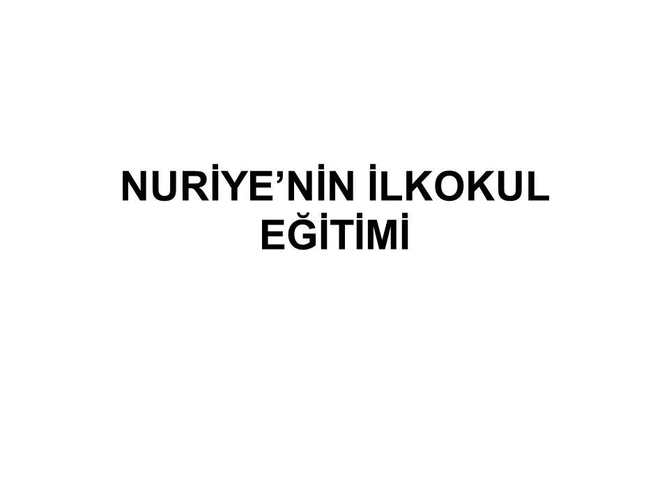 NURİYE'NİN İLKOKUL EĞİTİMİ