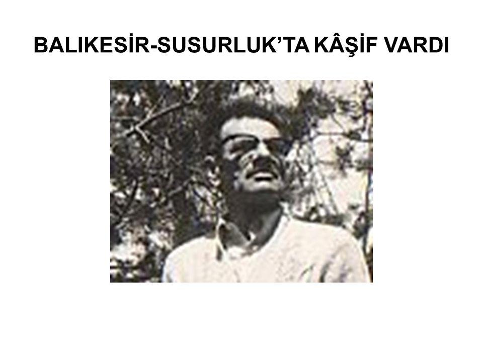 BALIKESİR-SUSURLUK'TA KÂŞİF VARDI
