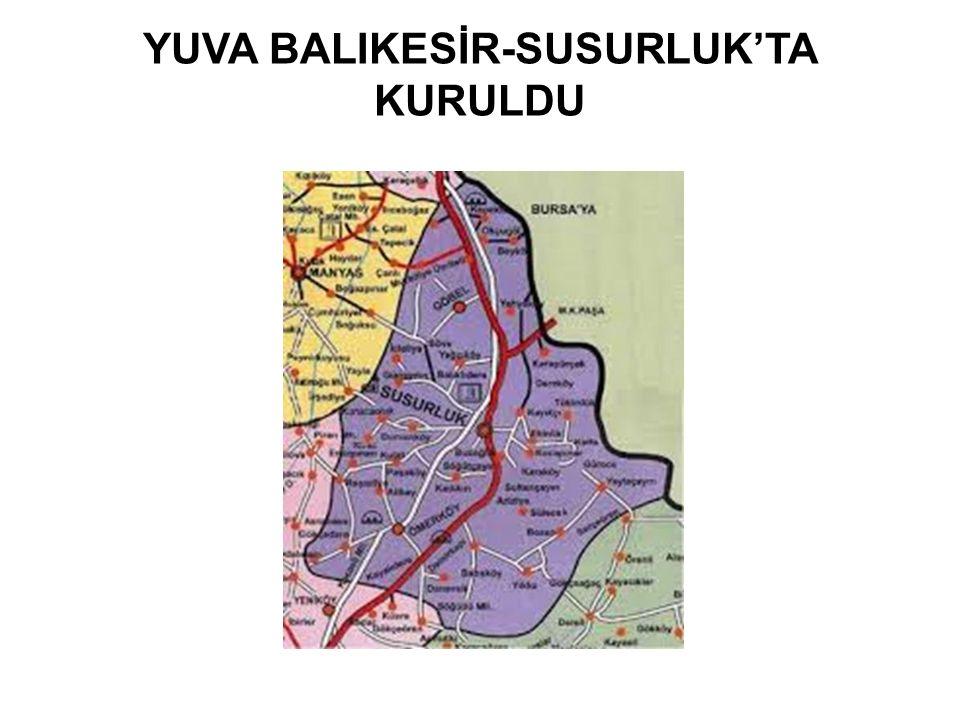 YUVA BALIKESİR-SUSURLUK'TA KURULDU