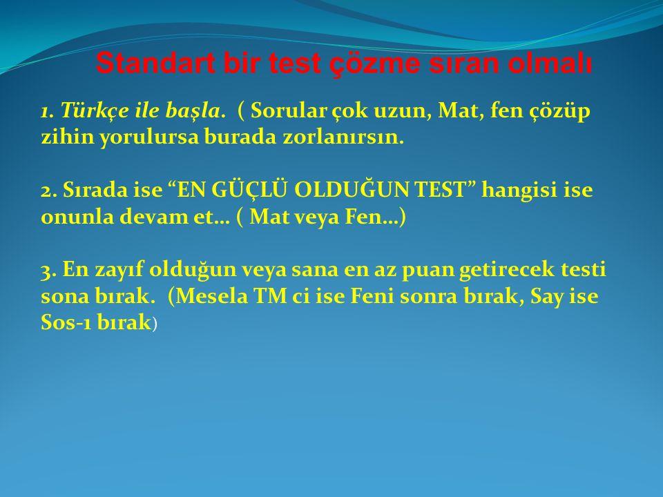 Standart bir test çözme sıran olmalı 1. Türkçe ile başla.