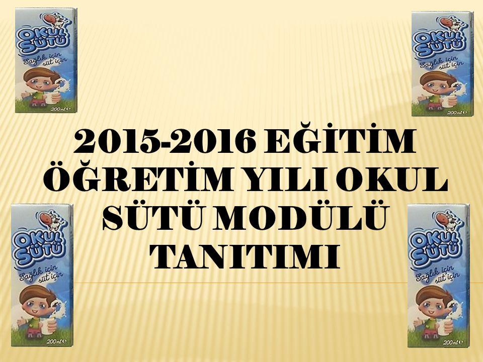 2015-2016 EĞİTİM ÖĞRETİM YILI OKUL SÜTÜ MODÜLÜ TANITIMI