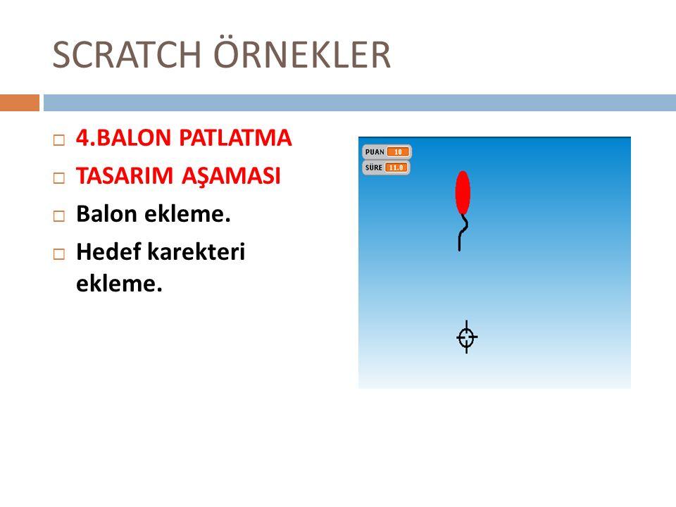 SCRATCH ÖRNEKLER 44.BALON PATLATMA TTASARIM AŞAMASI BBalon ekleme. HHedef karekteri ekleme.