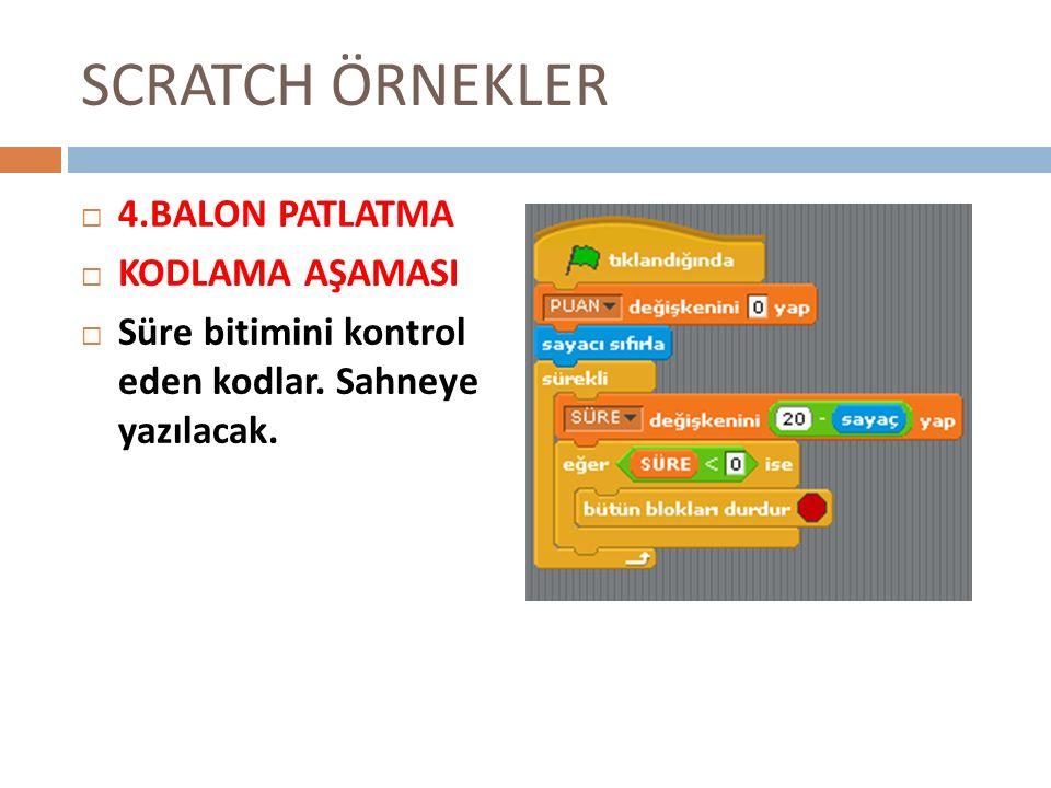 SCRATCH ÖRNEKLER 44.BALON PATLATMA KKODLAMA AŞAMASI SSüre bitimini kontrol eden kodlar.
