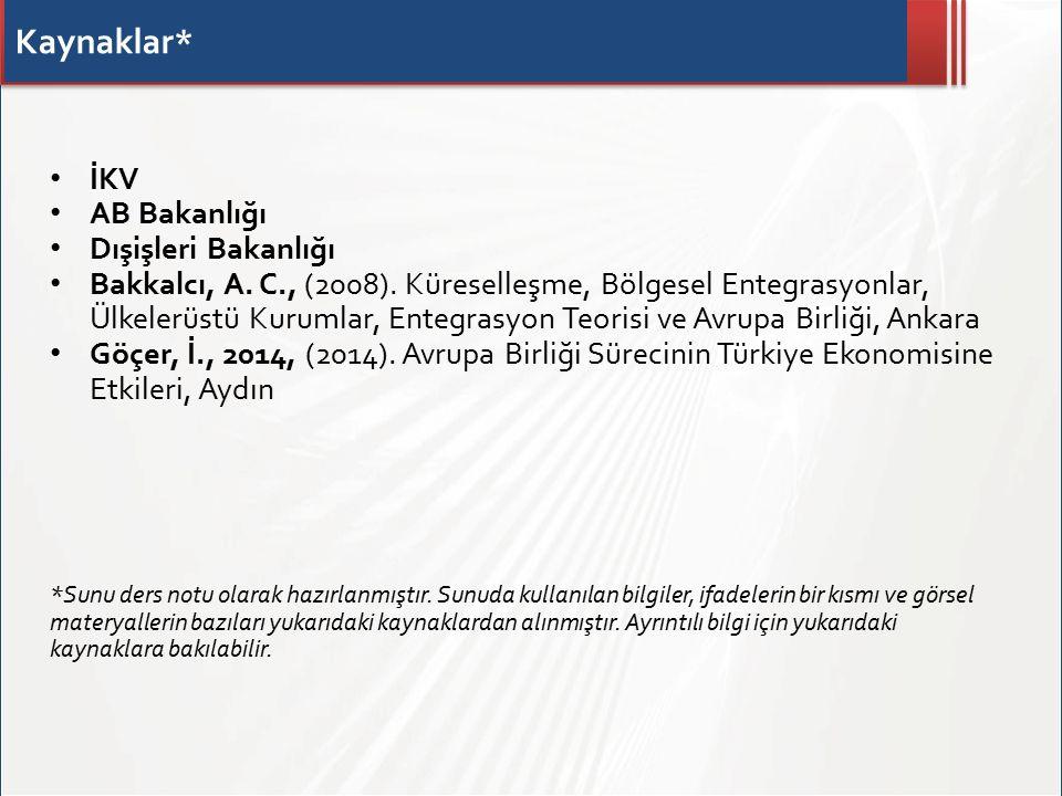 Kaynaklar* İKV AB Bakanlığı Dışişleri Bakanlığı Bakkalcı, A.