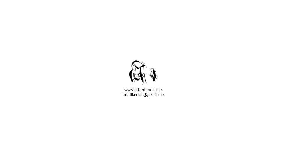 www.erkantokatli.com tokatli.erkan@gmail.com