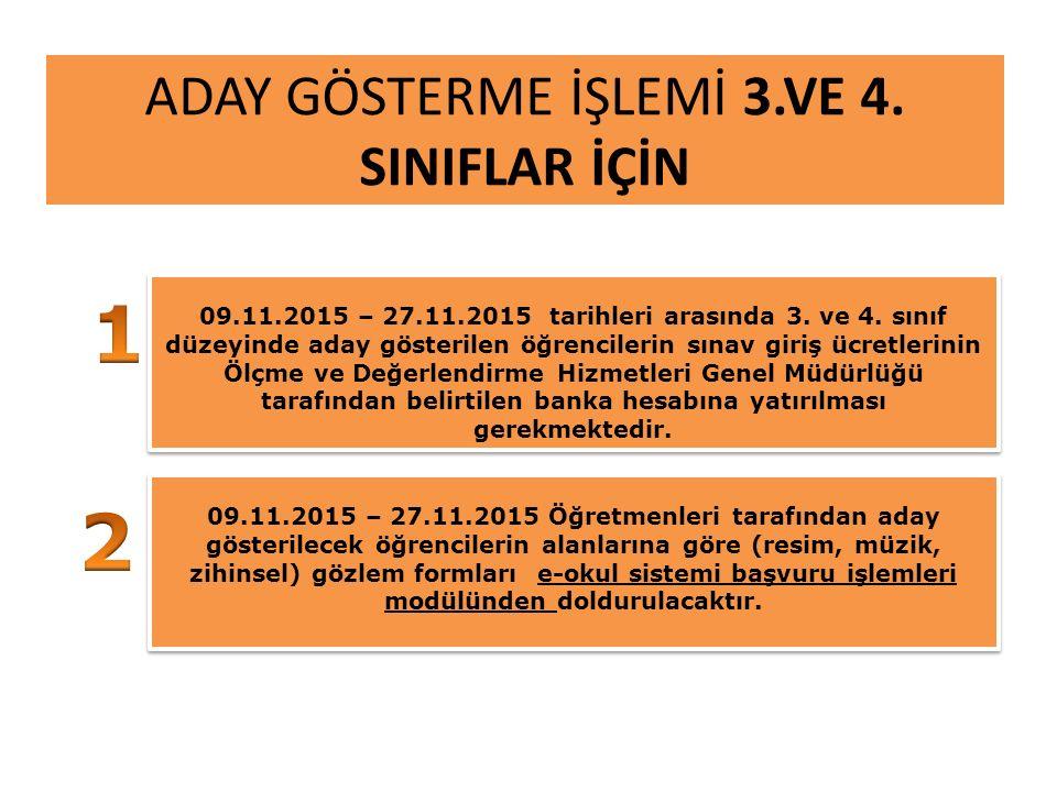 ADAY GÖSTERME İŞLEMİ 3.VE 4. SINIFLAR İÇİN 09.11.2015 – 27.11.2015 tarihleri arasında 3.
