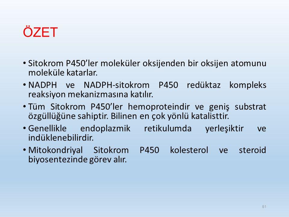 ÖZET Sitokrom P450'ler moleküler oksijenden bir oksijen atomunu moleküle katarlar.
