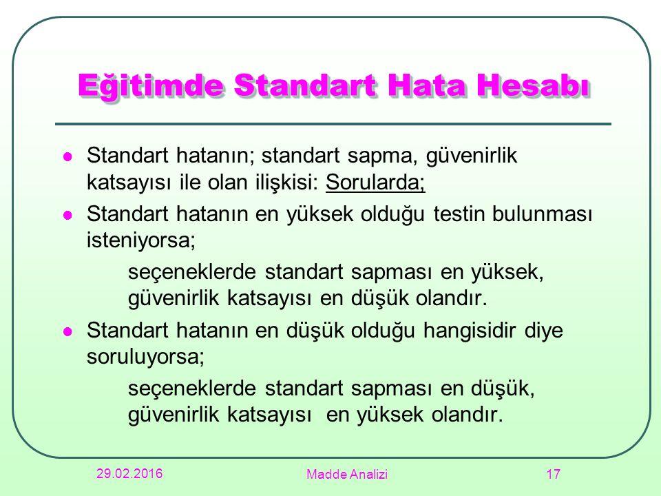 Standart hatanın; standart sapma, güvenirlik katsayısı ile olan ilişkisi: Sorularda; Standart hatanın en yüksek olduğu testin bulunması isteniyorsa; s